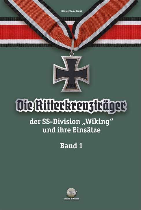 """Franz: Die Ritterkreuzträger der Divison """"Wiking"""" Bd. 1"""