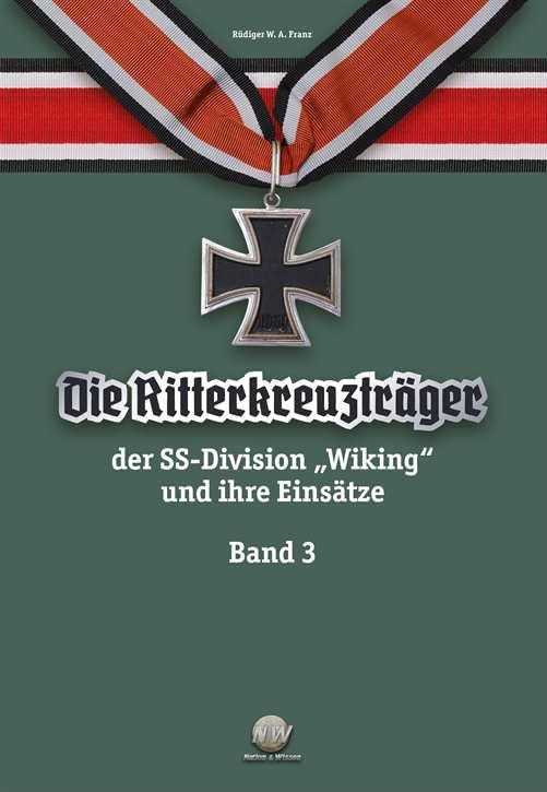 """Franz: Die Ritterkreuzträger d. Divison """"Wiking"""" 3"""