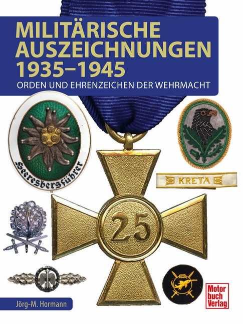 Hormann: Militärische Auszeichnungen 1935-1945