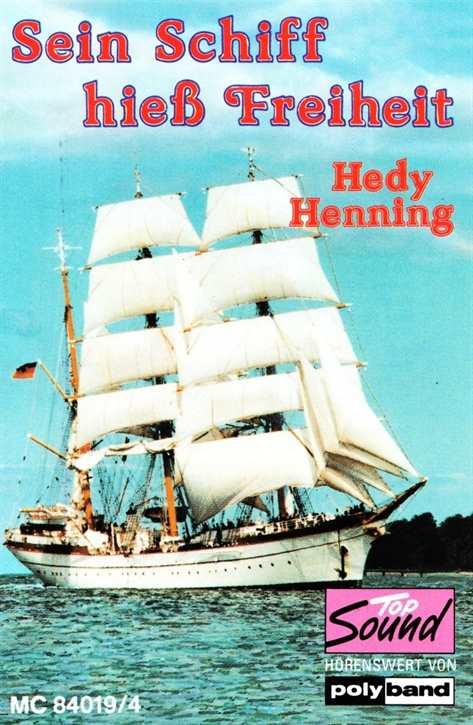 Hedy Henning - Sein Schiff hieß Freiheit, MC