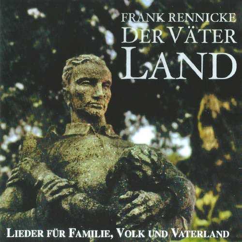 """Frank Rennicke - """"Der Väter Land"""", CD"""
