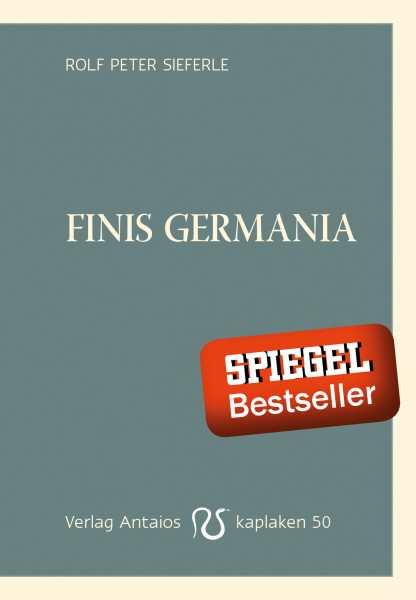 Sieferle, Rolf Peter: Finis Germania