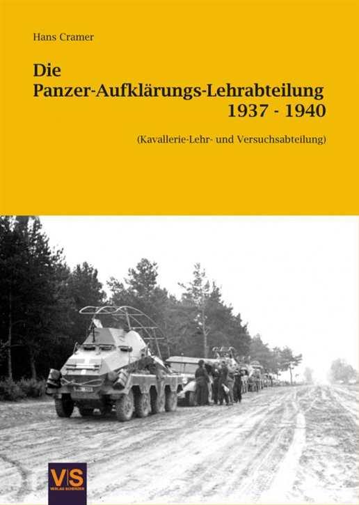 Cramer: Die Panzer-Aufklärungs-Lehrabteilung 37-40