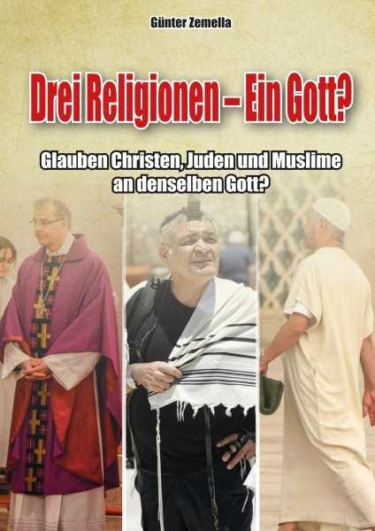 Zemella, Günter: Drei Religionen – Ein Gott?