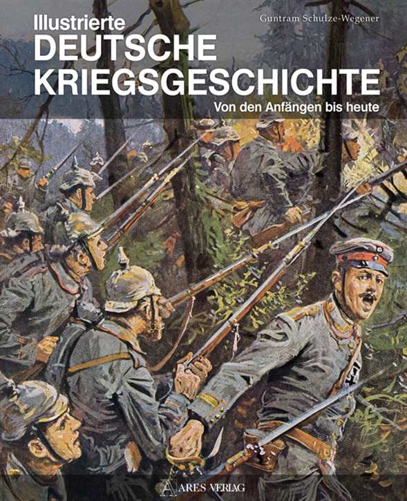 Schulze-Wegener: Illustrierte dt. Kriegsgeschichte