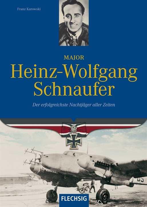 Kurowski, Franz: Major Heinz-Wolfgang Schnaufer