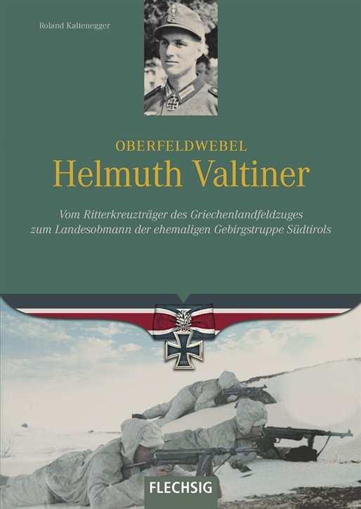 Kaltenegger, R.: Oberfeldwebel Helmuth Valtiner