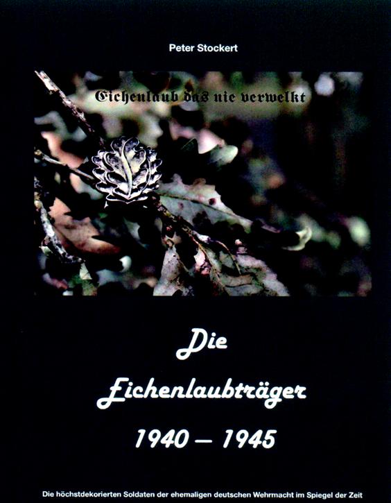 Stockert P.: Die Eichenlaubträger 1940-1945 Band 1