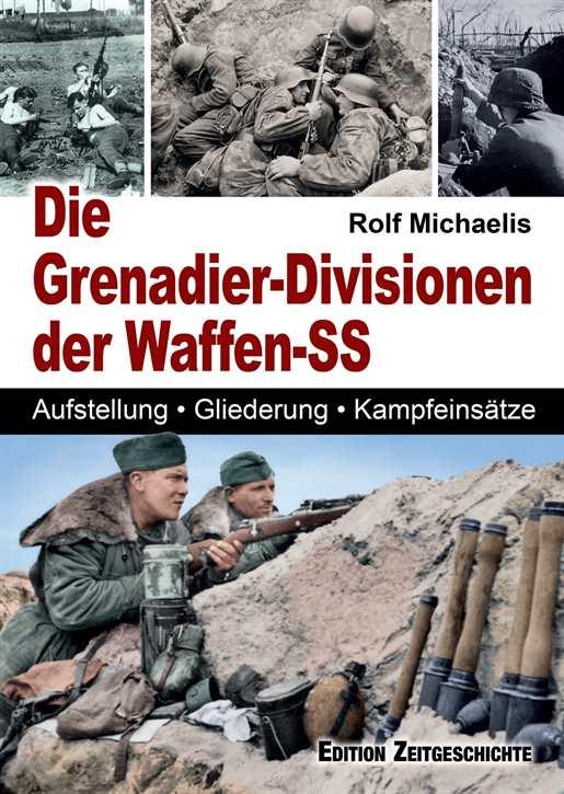 Michaelis: Die Grenadier-Divisionender Waffen-SS