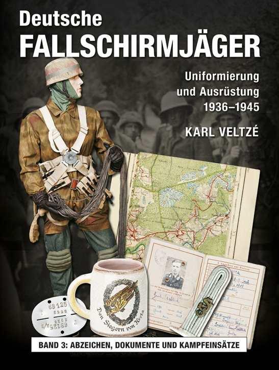 Veltzé, K.: Deutsche Fallschirmjäger Bd. III