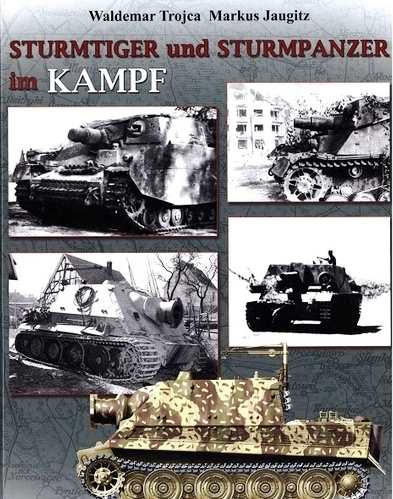 Trojca/Jaugitz: Sturmtiger u. Sturmpanzer im Kampf