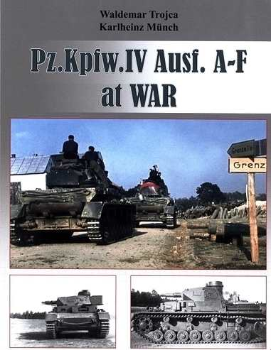 Trojca/Münch: Pz. Kpfw. IV Ausf. A-F at WAR
