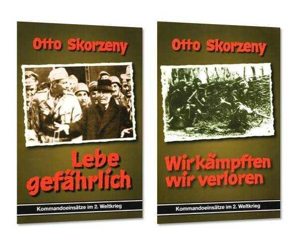 Skorzeny, Otto: Lebe gefährlich + Wir kämpften...