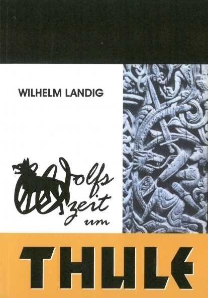Landig, Wilhelm: Wolfszeit um Thule