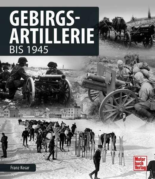 Kosar, Franz: Gebirgsartillerie bis 1945