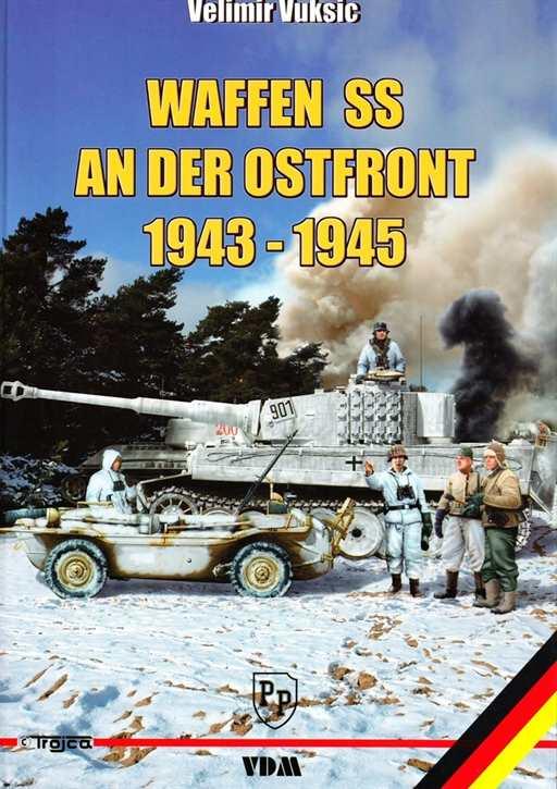 Vuksic, Velimir: Waffen-SS an der Ostfront 43-45