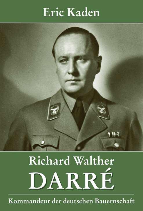 Kaden, Eric: Biographie - Richard Walther Darré