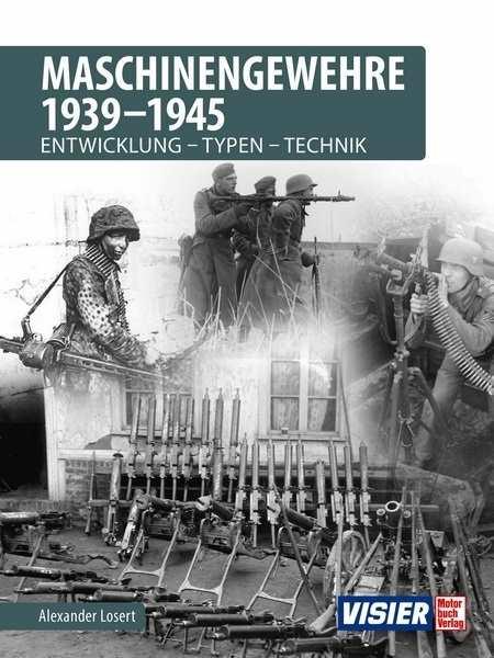 Losert, Alexander: Maschinengewehre 1939 - 1945