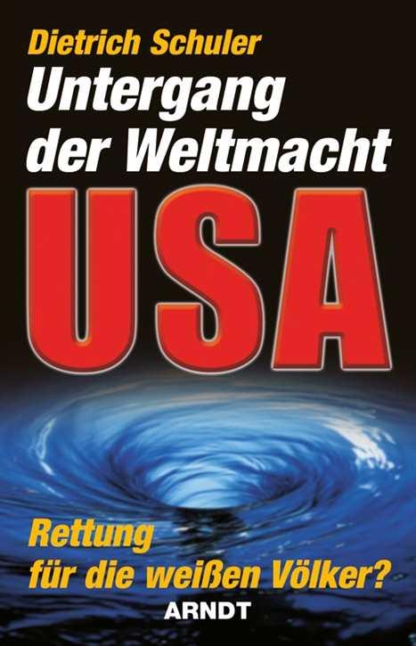 Schuler, Dietrich: Untergang der Weltmacht USA