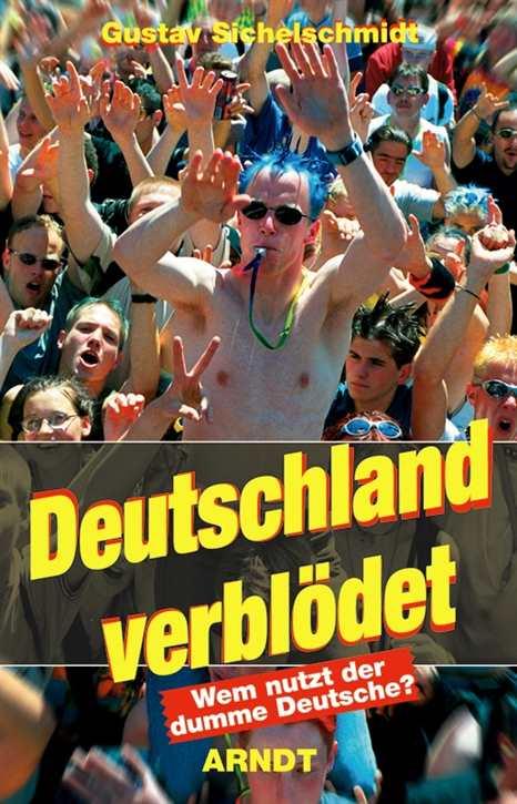 Sichelschmidt, Gustav: Deutschland verblödet