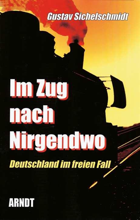 Sichelschmidt, Gustav: Im Zug nach Nirgendwo