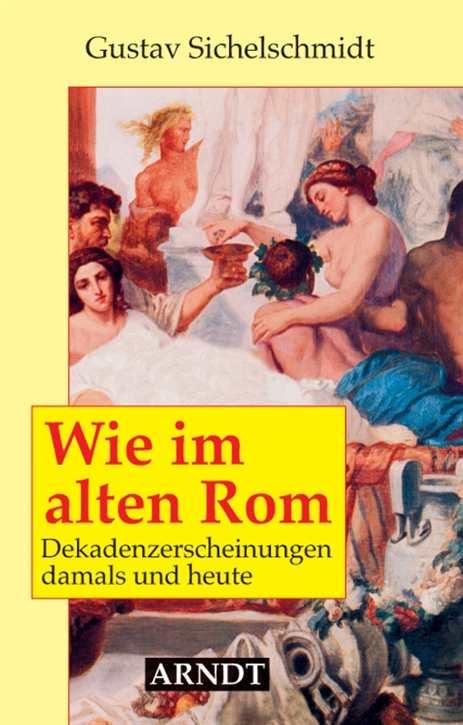 Sichelschmidt, Gustav: Wie im alten Rom