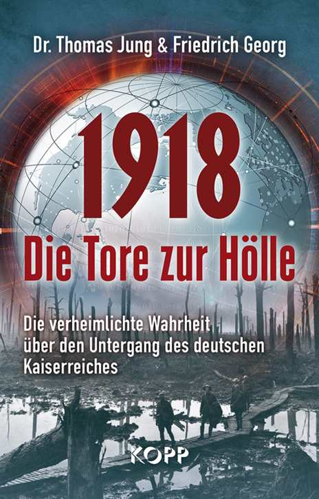 Jung, T. / Georg, F.: 1918 - Die Tore zur Hölle