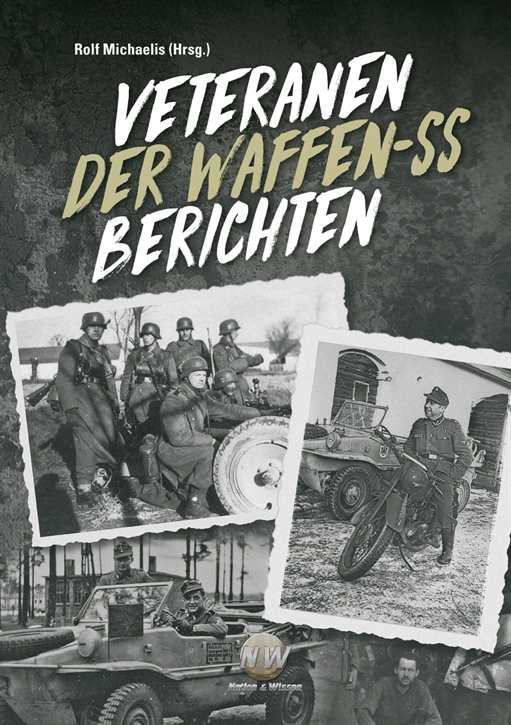 Michaelis, Rolf: Veteranen der Waffen-SS berichten