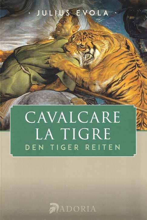 Evola, J.: Cavalcare la tigre - Den Tiger reiten