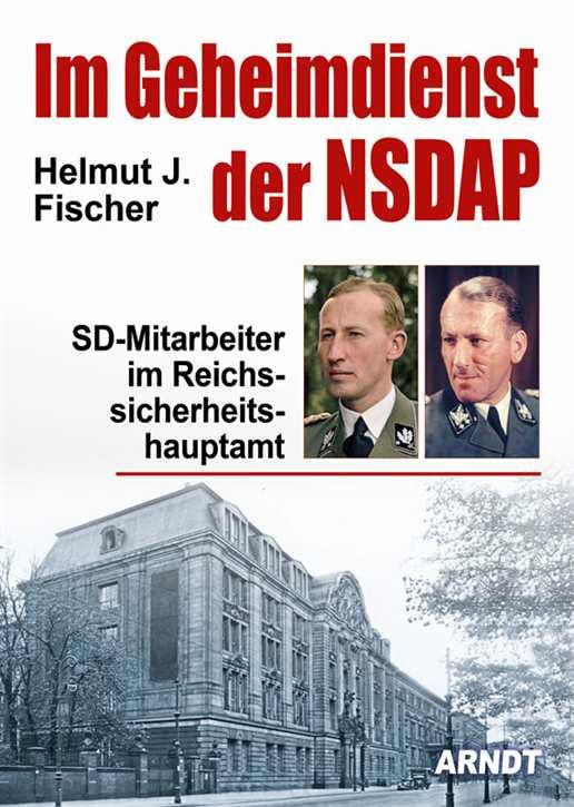 Fischer, Helmut J.: Im Geheimdienst der NSDAP