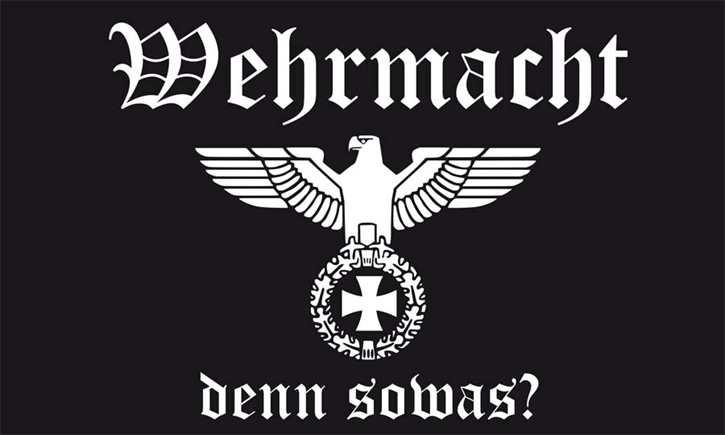 Fahne Wehrmacht denn sowas?