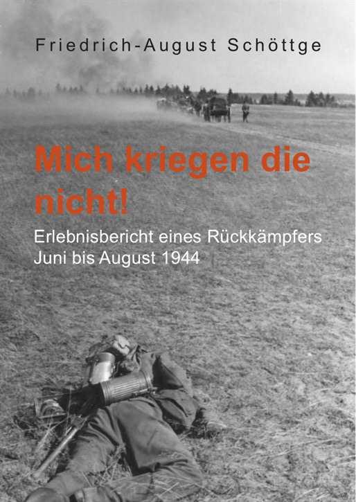 Schöttge, Friedrich-W.: Mich kriegen die nicht!