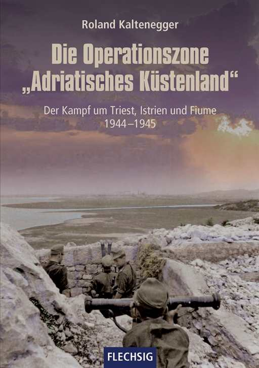 """Kaltenegger: Die OP-Zone """"Adriatisches Küstenland"""""""