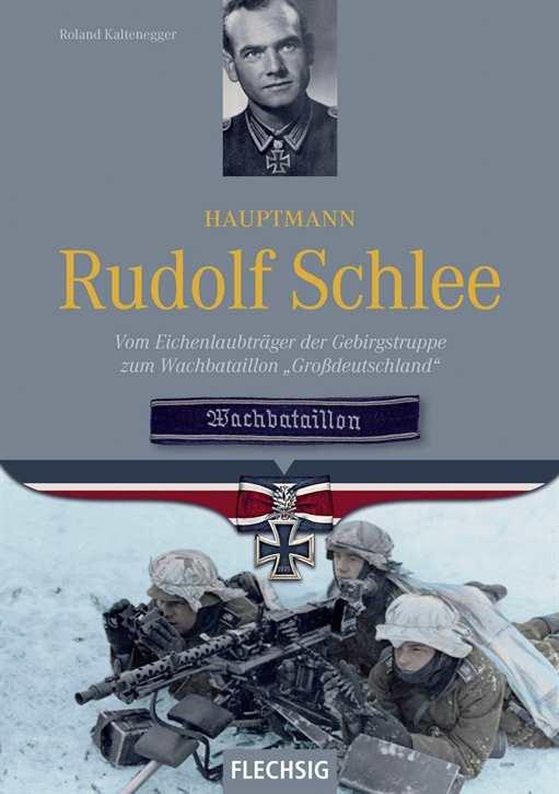 Kaltenegger, R.: Hauptmann Rudolf Schlee
