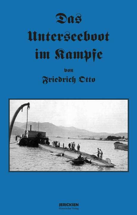 Otto, Friedrich: Das Unterseeboot im Kampfe