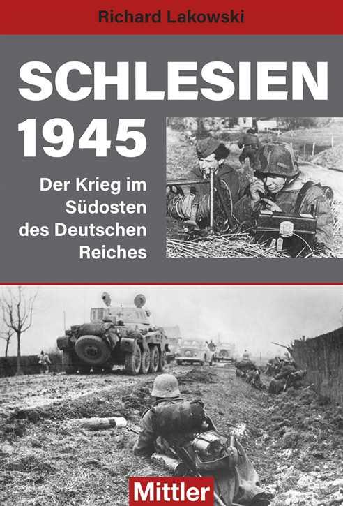 Lakowski, Richard: Schlesien 1945