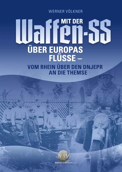 Völkner, Werner: Mit der Waffen-SS über Europas Flüsse
