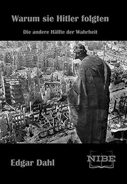 Dahl, Edgar: Warum sie Hitler folgten