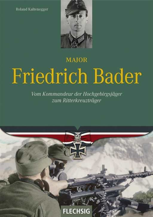 Kaltenegger, R.: Major Friedrich Bader