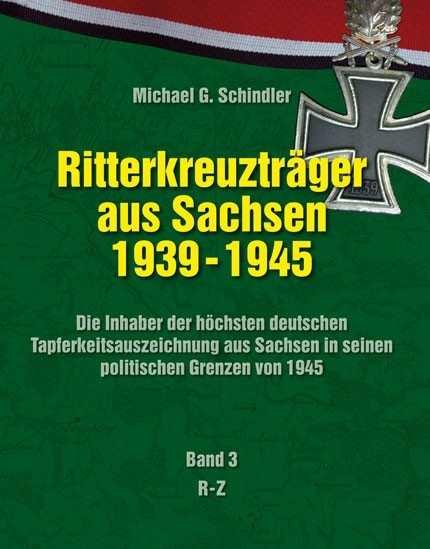 Schindler, M.: Ritterkreuzträger aus Sachsen Bd. 3