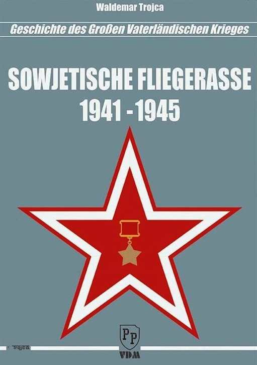 Trojca, Waldemar: Sowjetische Fliegerasse 41-45