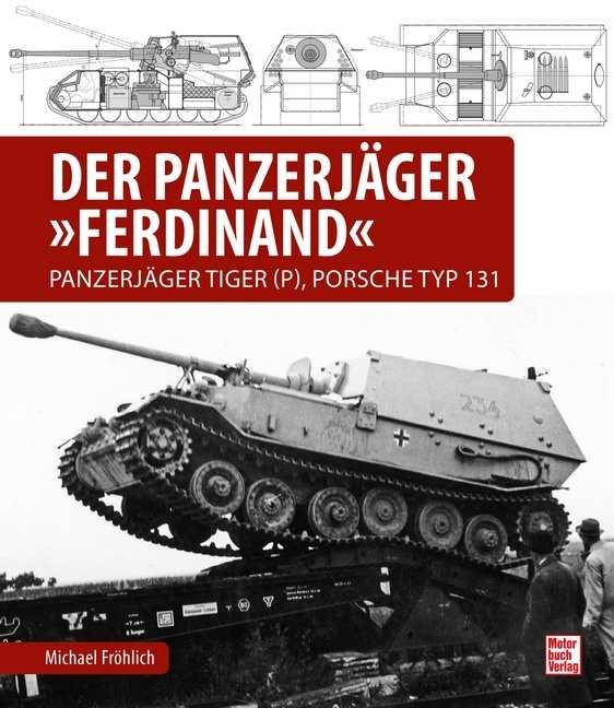 Fröhlich, Michael: Der Panzerjäger Ferdinand