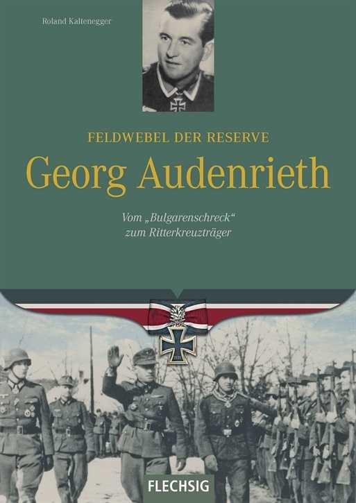 Kaltenegger, R.: Feldwebel d. R. Georg Audenrieth