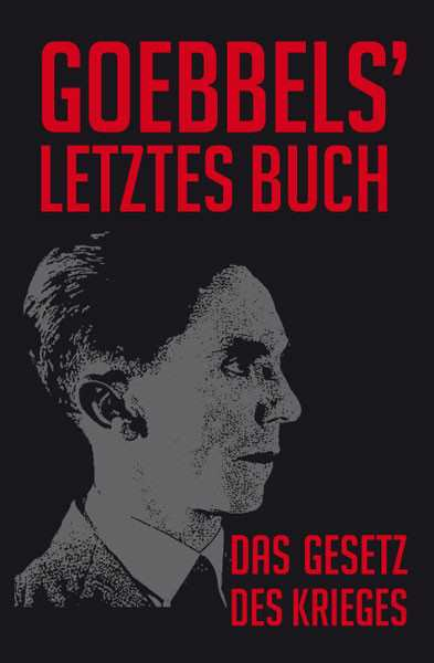 Goebbels, Dr. Joseph: Das Gesetz des Krieges
