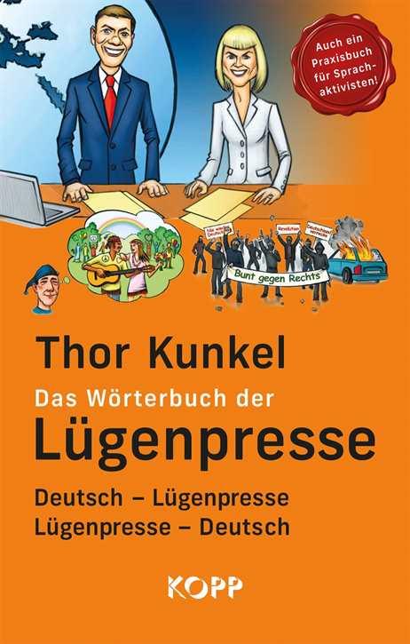 Kunkel, Thor: Das Wörterbuch der Lügenpresse