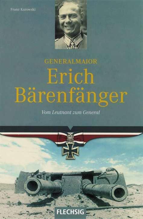 Kurowski, Franz: Generalmajor Erich Bärenfänger