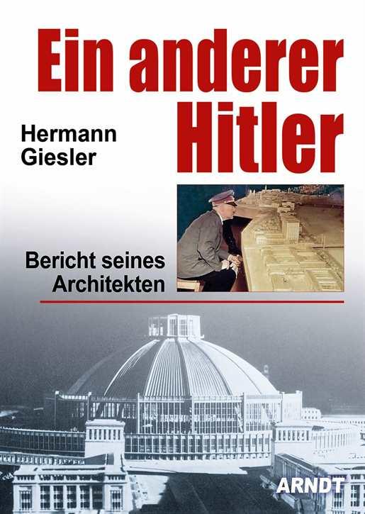 Giesler, Hermann: Ein anderer Hitler