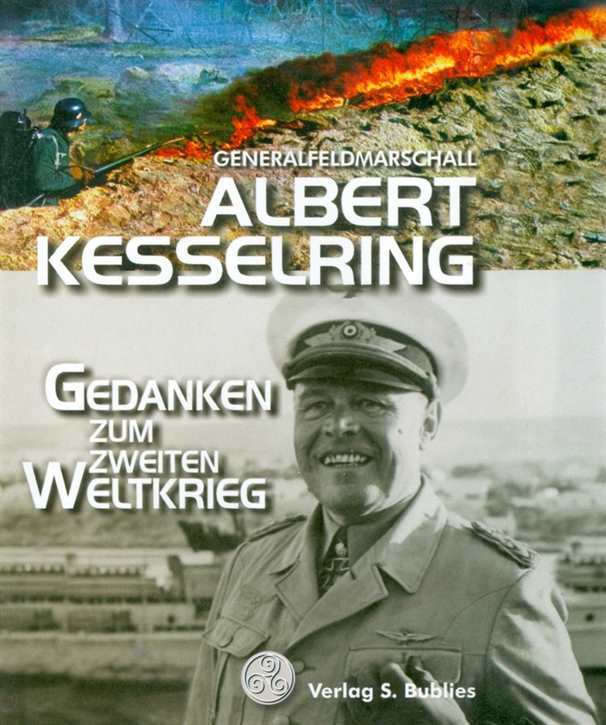 Kesselring, Albert: Gedanken zum Zweiten Weltkrieg