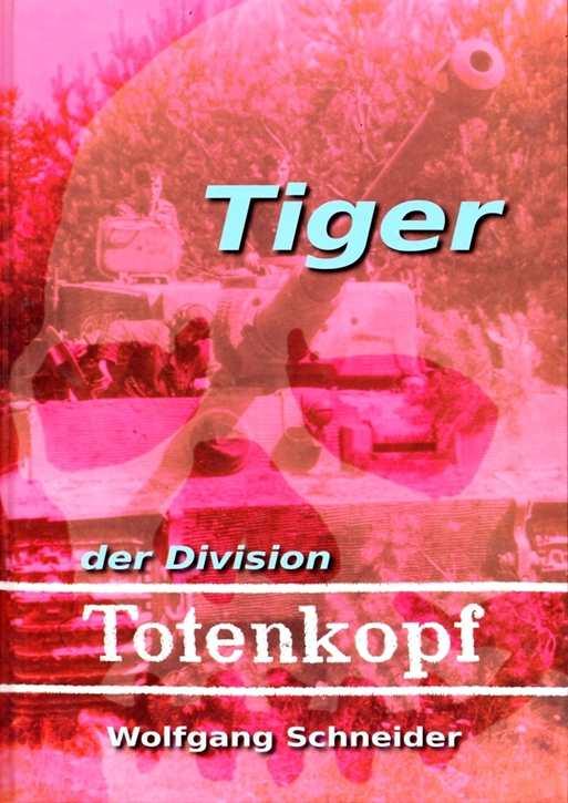 Schneider, Wolfgang: Tiger der Division Totenkopf