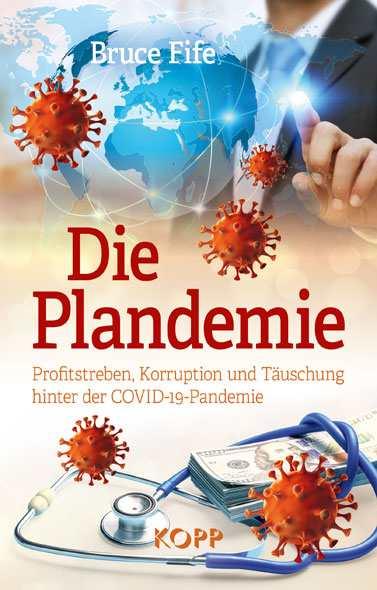 Fife, Bruce: Die Plandemie
